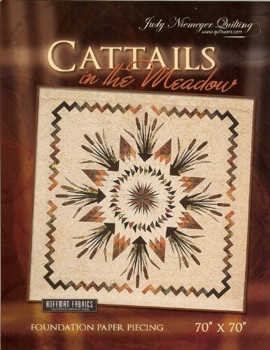 Judy Niemeyer Cattails in the Meadow Foundation Paper Piecing Quilt Pattern