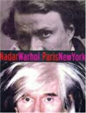 Nadar/Warhol: Paris/New York: Photography and Fame (Getty Trust Publications: J. Paul Getty Museum) (0892365609) by Baldwin, Gordon