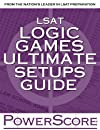 The PowerScore LSAT Logic Games Ultimate Setups Guide