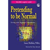 Pretending to Be Normal: Living With Asperger's Syndrome ~ Liane Holliday Willey