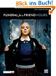 Funeral for a Friend -- Hours: Authen...
