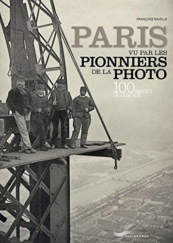 Paris vu par les pionniers de la photo