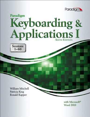 Paradigm Keyboarding and Applications I: Sessions 1-60, Sixth Edition [Text Only]