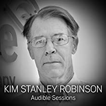 Kim Stanley Robinson: Audible Sessions: FREE Exclusive interview Discours Auteur(s) : Nick Glynn Narrateur(s) : Kim Stanley Robinson