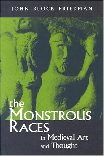 The Monstrous Races in Medieval Art and Thought (Medieval Studies)