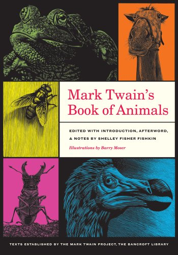 Mark Twain's Book of Animals (Jumping Frogs: Undiscovered, Rediscovered, and Celebrated Writings of Mark Twain), Mark Twain
