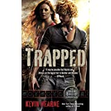 Trapped: The Iron Druid Chronicles, Book Five ~ Kevin Hearne