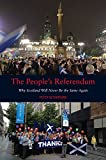 The People's Referendum: Why Scotland Will Never Be the Same Again