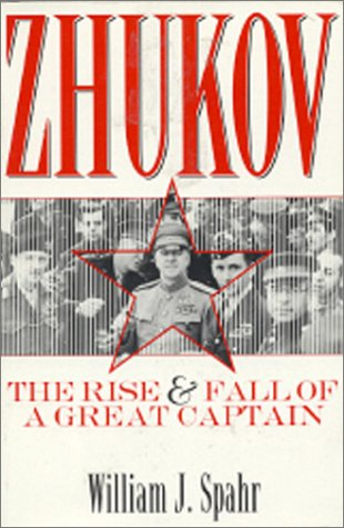 Zhukov: The Rise and Fall of a Great Captain, Spahr, William J.