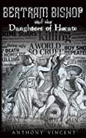Bertram Bishop and the Daughters of Hecate