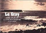 echange, troc Sylvie Aubenas - Le Gray : L'oeil d'or de la photographie
