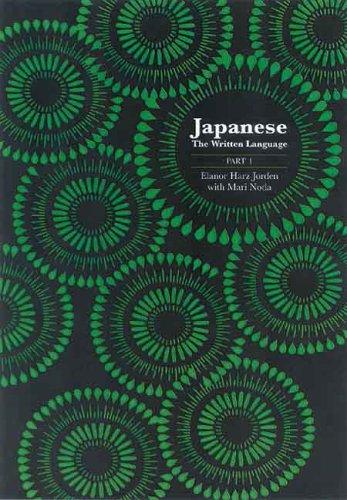 Japanese: The Written Language: Part 1, Volume 1: Katakana Professor Eleanor Harz Jorden and Associate Professor Mari Noda