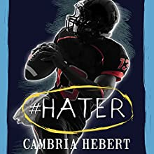 #Hater: Hashtag Series # 2 (       UNABRIDGED) by Cambria Hebert Narrated by Chandra Skyye, Eric Michael Summerer
