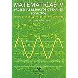 Matemáticas V. Problemas resueltos de examen 2004-2008. Escuela Técnica Superior de Ingeniería de Bilbao