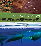 img - for Animal Migration: Remarkable Journeys in the Wild book / textbook / text book