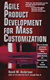 img - for Agile Product Devevelopment for Mass Customizatiom: How to Develop and Deliver Products for Mass Customization, Niche Markets, JIT, Build-To-Order and Flexible Manufacturing book / textbook / text book