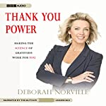 Thank You Power: Making the Science of Gratitude Work for You | Deborah Norville