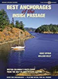 Best Anchorages of the Inside Passage: British Columbias South Coast from the Gulf Islands to Cape Caution