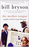 img - for By Bill Bryson The Mother Tongue: English & How It Got That Way (Reprint) [Library Binding] book / textbook / text book