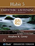 Habit 5: Empathic Listening: The Key to Communication From: The 7 Habits of Highly Effective People