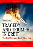 img - for Tragedy and Triumph in Orbit: The Eighties and Early Nineties (Springer Praxis Books) book / textbook / text book