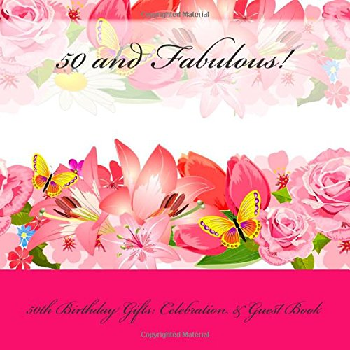 50 and Fabulous!: 50th Birthday Gifts for Her