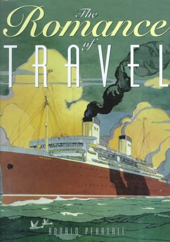 Romance of Travel, RONALD PEARSALL, FRANCIS DEWINTER