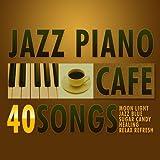 カフェで流れるジャズピアノ Best40