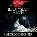 Beauty Slain in Bath: The Titterton Tragedy of 1936 | Harold Schechter
