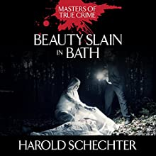 Beauty Slain in Bath: The Titterton Tragedy of 1936 (       UNABRIDGED) by Harold Schechter Narrated by James Edward Thomas