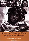 Shamans Through Time: 500 Years on the Path to Knowledge (1585420913) by Huxley, Francis