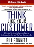 Think Like Your Customer, 4-cd set: A Winning Strategy to Maximize Sales