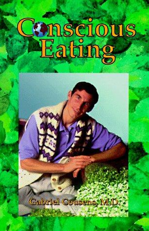 Conscious Eating, Cousens, Gabriel