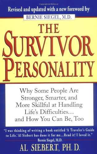 The Survivor Personality: Why Some People Are Stronger, Smarter, and More Skillful at Handling Life's Difficulties...and