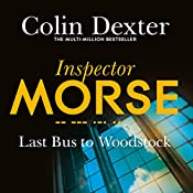 Last Bus to Woodstock: Inspector Morse Mysteries, Book 1   Colin Dexter