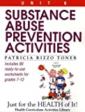 Substance Abuse Prevention Activities: Just for the Health of It, Unit 6 (Health Curriculum Activities Library)