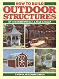 img - for How to Build Outdoor Structures book / textbook / text book