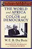img - for The World and Africa and Color and Democracy (The Oxford W. E. B. Du Bois) book / textbook / text book