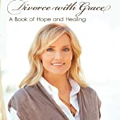 Divorce with Grace: A Book of Hope and Healing | [Lori Anderson]