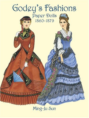 Godeys Fashions Paper Dolls 1860 1879 Dover Victorian
