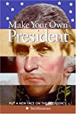 Make Your Own President (0060891777) by Pastan, Amy