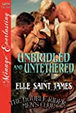 img - for Unbridled and Untethered [The Double Rider Men's Club 10] (Siren Publishing Menage Everlasting) book / textbook / text book