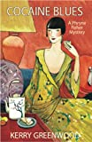 Cocaine Blues: Phryne Fisher #1 (Phryne Fisher Mysteries) by Kerry Greenwood