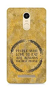 AMEZ people who love to eat are always the best people Back Cover For Xiaomi Redmi Note 3