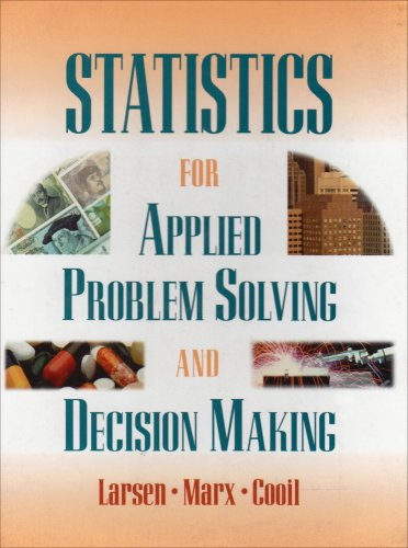 Statistics for Applied Problem Solving and Decision Making