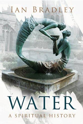 Water: A Spiritual History, by Ian Bradley