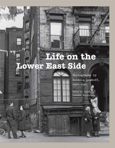 Life on the Lower East Side: Photographs by Rebecca Lepkoff, 1937-1950