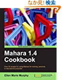 Mahara 1.4 Cookbook: Over 50 Recipes for Using Mahara for Training, Personal, or Educational Purposes