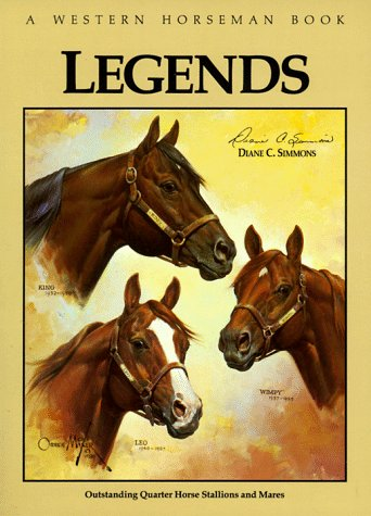Legends : Outstanding Quarter Horse Stallions & Mares, DIANE SIMMONS, PAT CLOSE