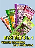 Natural Remedies and Antibiotics BOX SET 5 in 1: Natural Antibiotics 2 in 1, Homeopathic Remedies, Ayurveda for Six Diseases, Ayurveda for Women